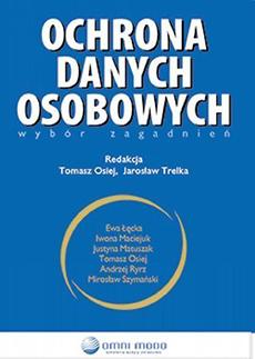 Ochrona Danych Osobowych. Wybór zagadnień. Tomasz Osiej, Jarosław Trelka. Stan prawny na 1 lutego 2011