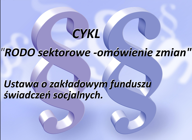 Zmiany w ustawie o zakładowym funduszu świadczeń socjalnych.