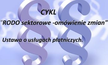 Zmiany w ustawie o usługach płatniczych.