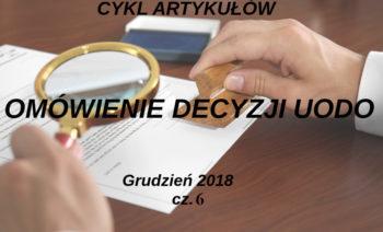 Omówienie decyzji UODO –grudzień 2018 r. – część 6