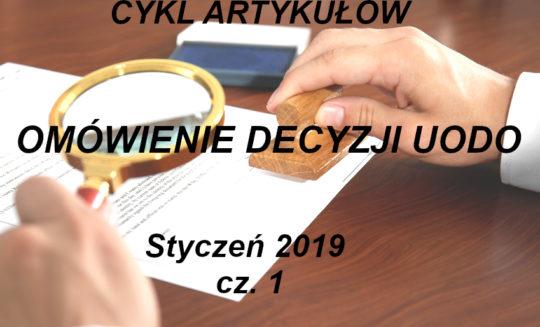 Omówienie decyzji UODO – styczeń 2019 r. – część 1
