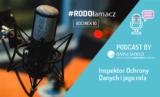 Inspektor Ochrony Danych i jego rola – #RODOłamacz odc.10